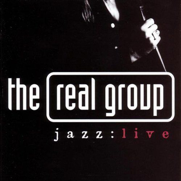 The Real Group ~ jazz - live